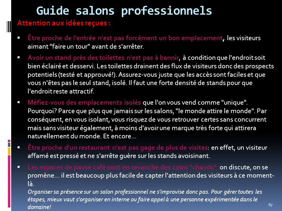 Guide salons professionnels Attention aux idées reçues : Être proche de l'entrée n'est pas forcément un bon emplacement, les visiteurs aimant