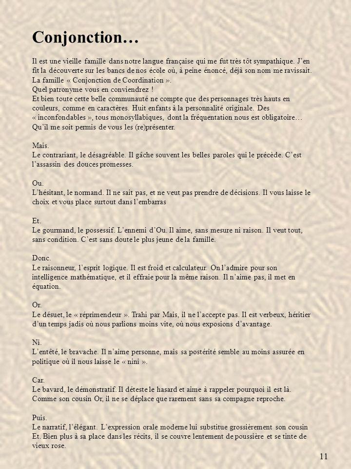 11 Conjonction… Il est une vieille famille dans notre langue française qui me fut très tôt sympathique. Jen fit la découverte sur les bancs de nos éco