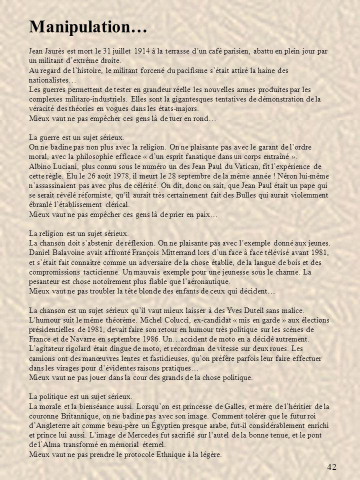 42 Manipulation… Jean Jaurès est mort le 31 juillet 1914 à la terrasse dun café parisien, abattu en plein jour par un militant dextrême droite. Au reg
