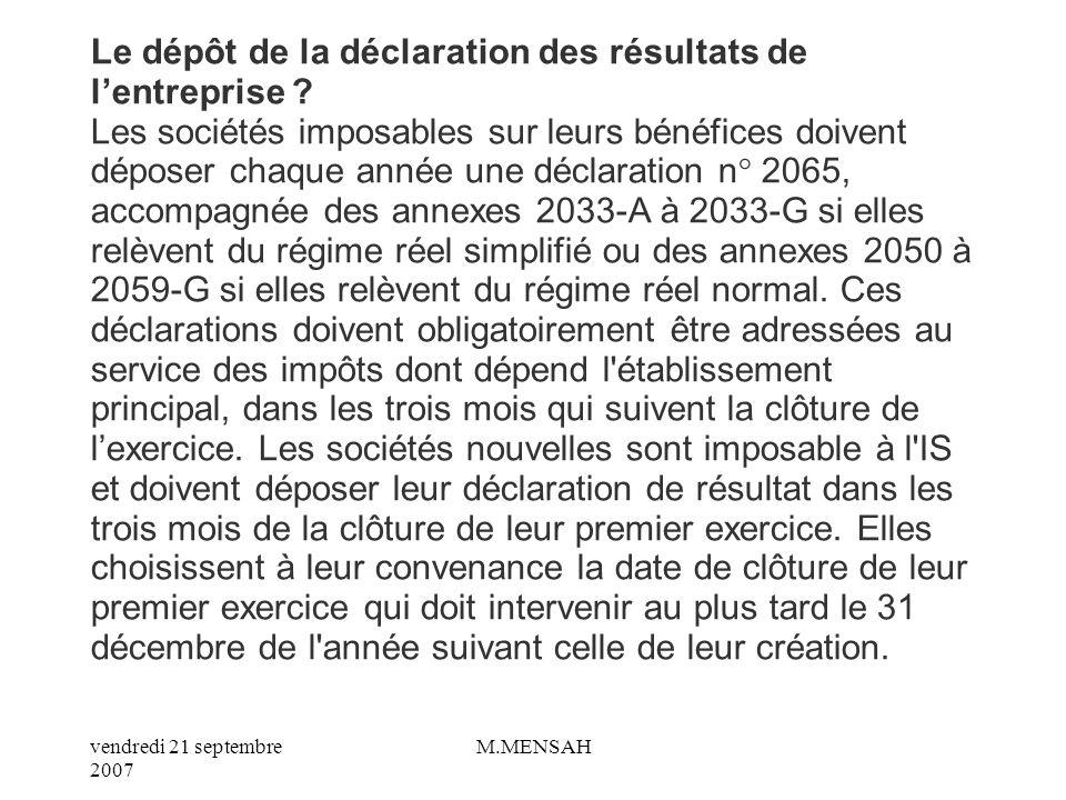 vendredi 21 septembre 2007 M.MENSAH E/ Comment sont calculés le résultat fiscal et lIS .