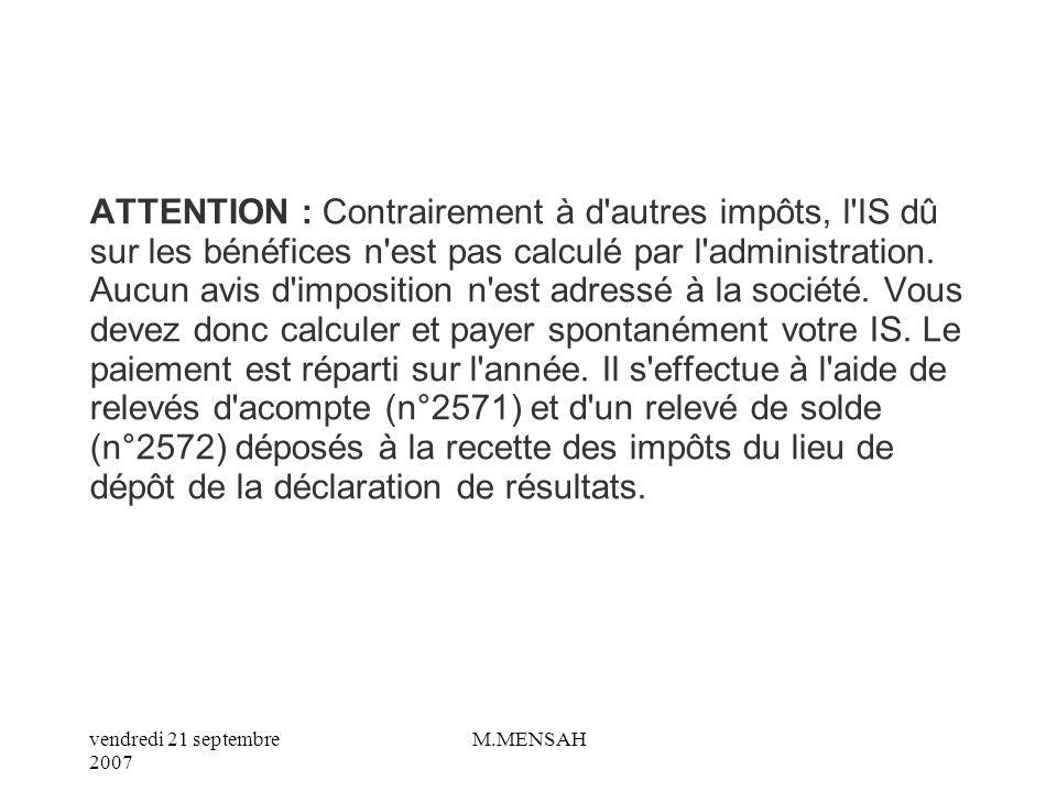 vendredi 21 septembre 2007 M.MENSAH Le dépôt de la déclaration des résultats de lentreprise .