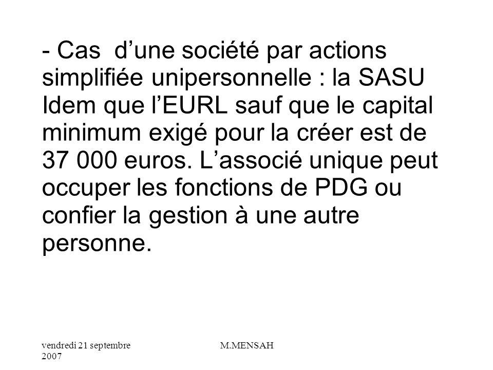 vendredi 21 septembre 2007 M.MENSAH b/ Créer une société unipersonnelle - Cas dune entreprise unipersonnelle à responsabilité limitée : EURL Lentrepre