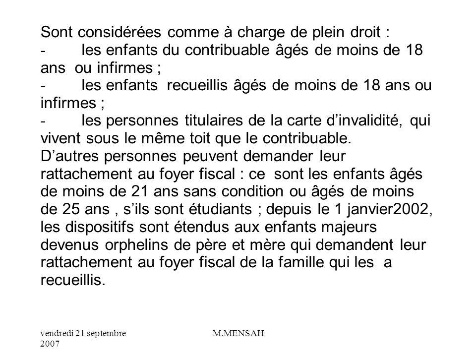 vendredi 21 septembre 2007 M.MENSAH Le PACS : Pacte Civil de Solidarité, doit se traduire par une vie commune de couple et une résidence commune, est soumis au doit fiscal.
