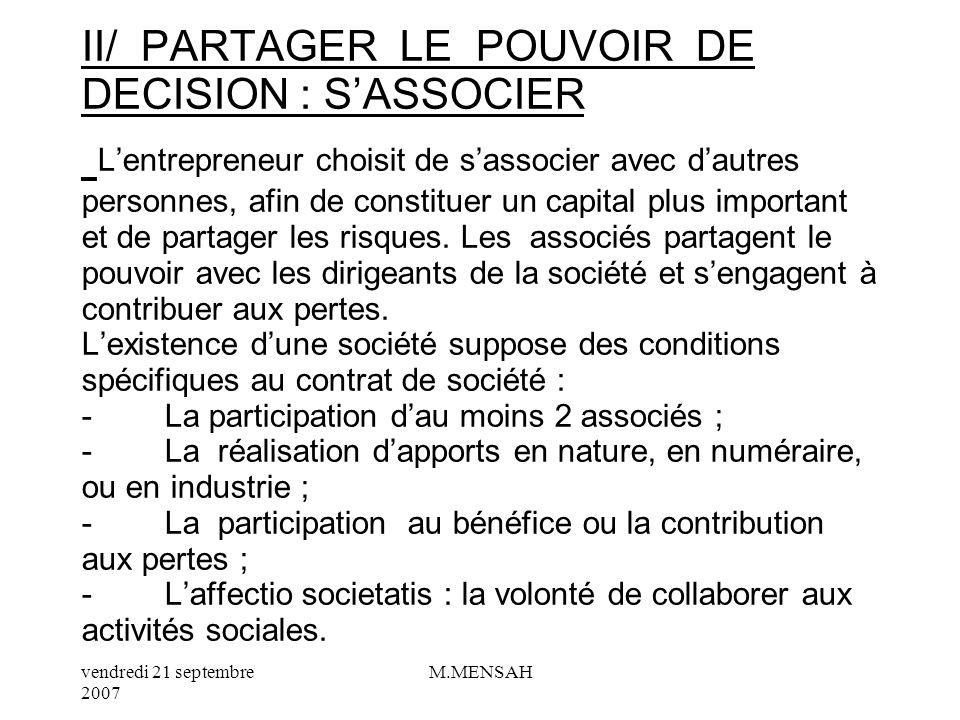 vendredi 21 septembre 2007 M.MENSAH - Cas dune société par actions simplifiée unipersonnelle : la SASU Idem que lEURL sauf que le capital minimum exig