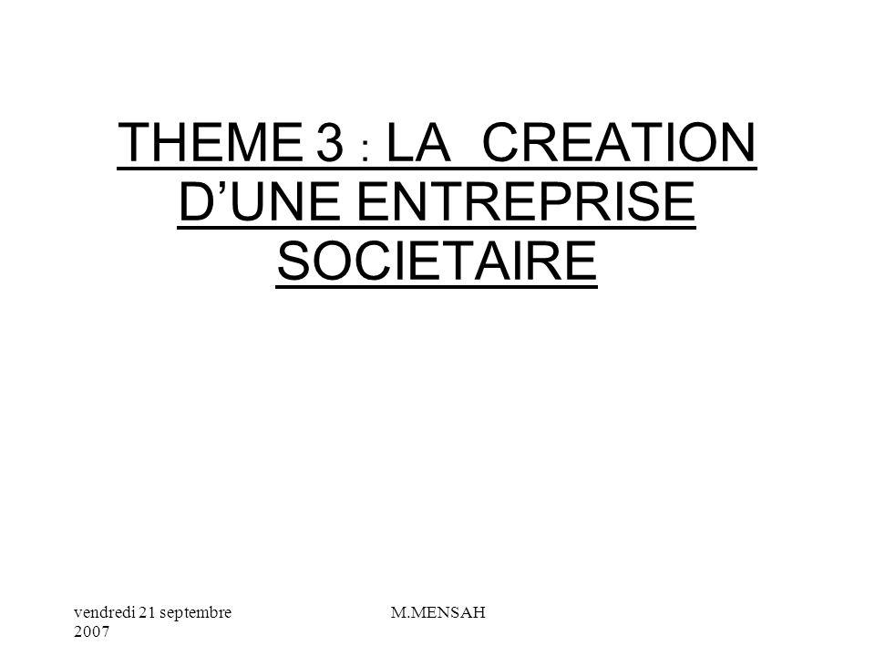 vendredi 21 septembre 2007 M.MENSAH Création dentrepris e Choix dun statut juridique Choix dun régime de protection sociale Choix dune responsabilité