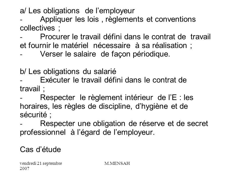 vendredi 21 septembre 2007 M.MENSAH I/ QUEST – CE QUUN CONTRAT DE TRAVAIL ? Le contrat de travail est une convention écrite par laquelle un salarié se