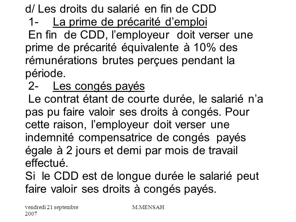 vendredi 21 septembre 2007 M.MENSAH c/ Les droits du salarié Une fois la période dessai passée, le CDD ne être rompu avant léchéance du terme.