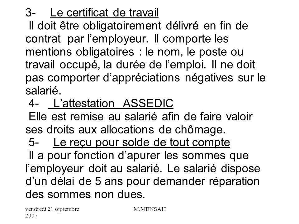 vendredi 21 septembre 2007 M.MENSAH d/ Les droits du salarié en fin de CDD 1- La prime de précarité demploi En fin de CDD, lemployeur doit verser une