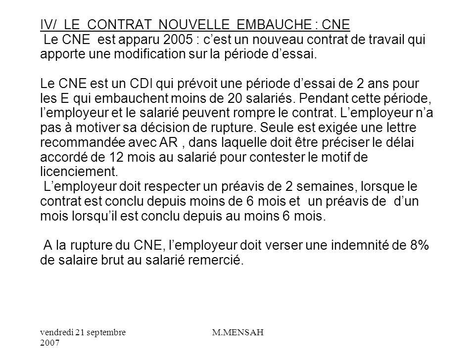 vendredi 21 septembre 2007 M.MENSAH III/ LE CONTRAT A DUREE INDETERMINEE : CDI Le CDI, est un contrat de travail de droit commun. Cest un contrat de t
