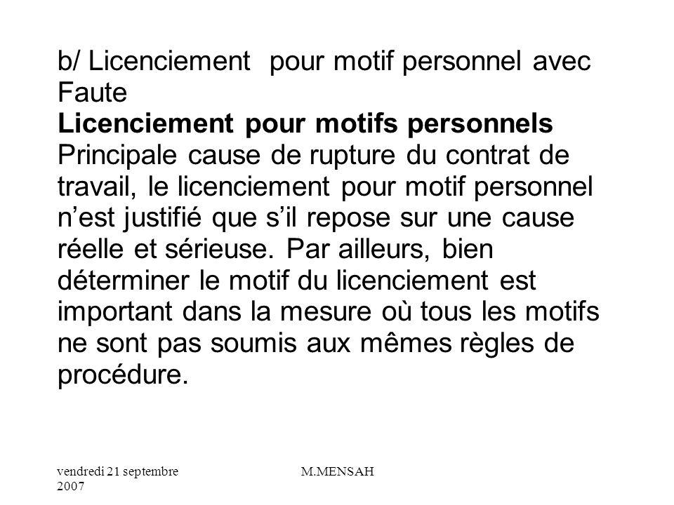 vendredi 21 septembre 2007 M.MENSAH a/ Licenciement pour motif personnel Sans Faute Labsence de faute est liée à linadéquation du salarié à lentrepris
