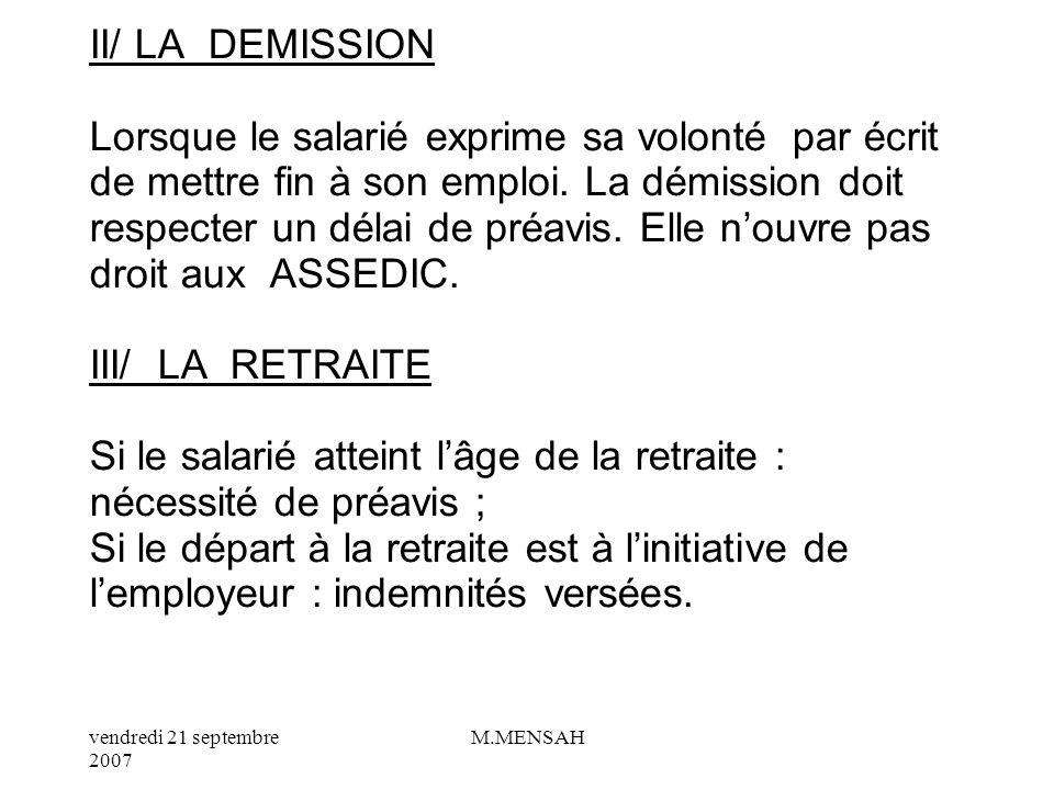 vendredi 21 septembre 2007 M.MENSAH c/ Le licenciement pour motif économique Le licenciement est dit économique lorsque ces motifs ne sont pas personn