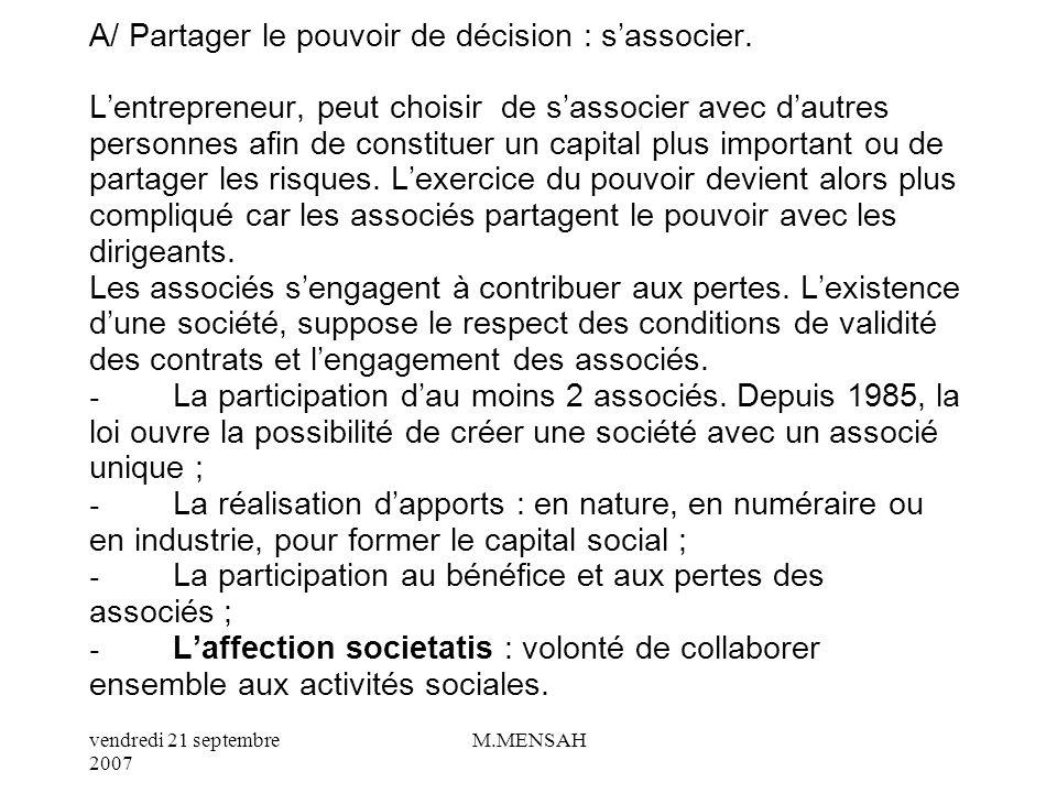 vendredi 21 septembre 2007 M.MENSAH I/ NOTIONS GENERALES : LENTREPRISE SOCIETAIRE Pour exercer son activité commerciale, lentrepreneur doit choisir un cadre juridique.