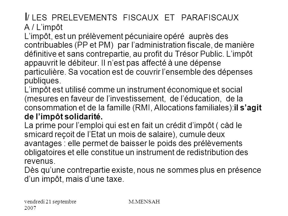 vendredi 21 septembre 2007 M.MENSAH En 2002, 678.8 milliards deuros ont été prélevés en France au titre des prélèvements obligatoires, au profit des administrations publiques, collectivités territoriales et institutions européennes.