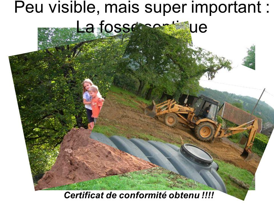 Peu visible, mais super important : La fosse septique Certificat de conformité obtenu !!!!