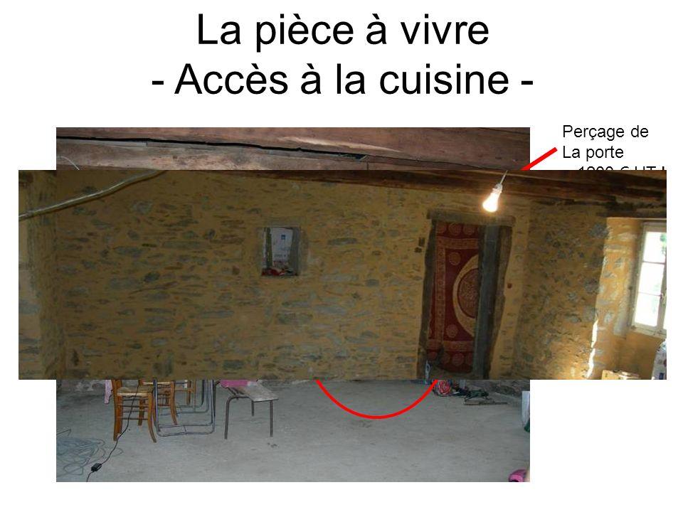 La pièce à vivre - Accès à la cuisine - Perçage de La porte = 1200 HT .