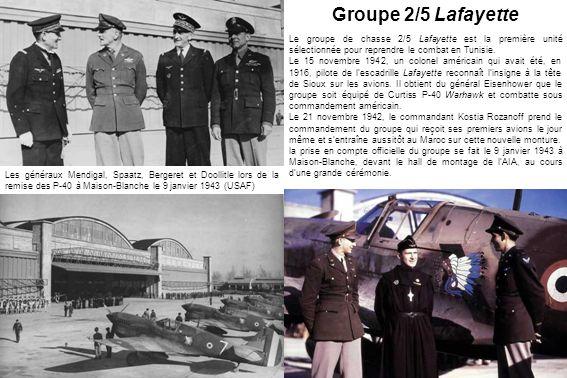 Groupe 2/5 Lafayette Le groupe de chasse 2/5 Lafayette est la première unité sélectionnée pour reprendre le combat en Tunisie.