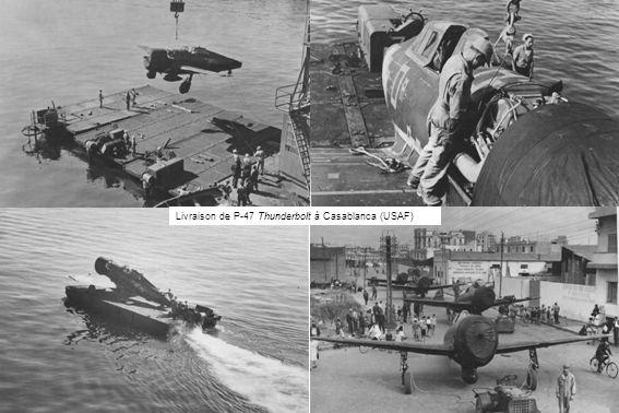 Livraison de P-47 Thunderbolt à Casablanca (USAF)