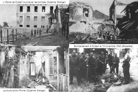 Bombardement à Djidjelli le 12 novembre 1942 (Ensemble) Lhôpital de Djidjelli touché par les bombes (Suzanne Granger) Le studio photo Romei (Suzanne Granger)