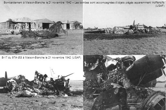 Bombardement à Maison-Blanche le 21 novembre 1942 – Les bombes sont accompagnées dobjets piégés apparemment inoffensifs (USAF) B-17 du 97th BG à Maison-Blanche le 21 novembre 1942 (USAF)