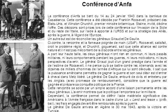 Conférence dAnfa La conférence dAnfa se tient du 14 au 24 janvier 1943 dans la banlieue de Casablanca.