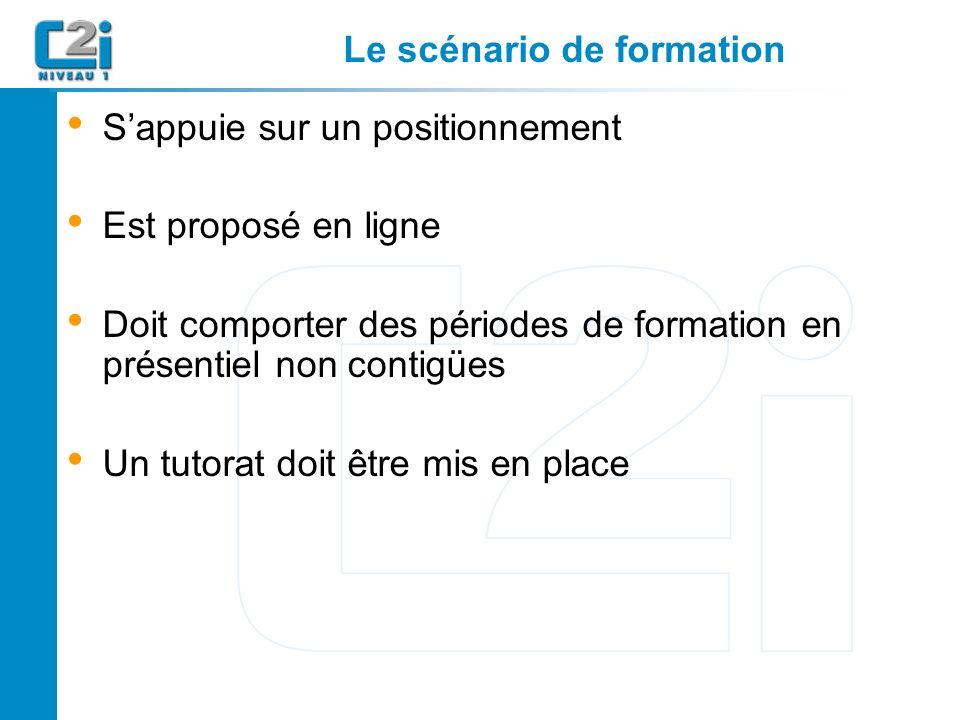 Le scénario de formation Sappuie sur un positionnement Est proposé en ligne Doit comporter des périodes de formation en présentiel non contigües Un tutorat doit être mis en place