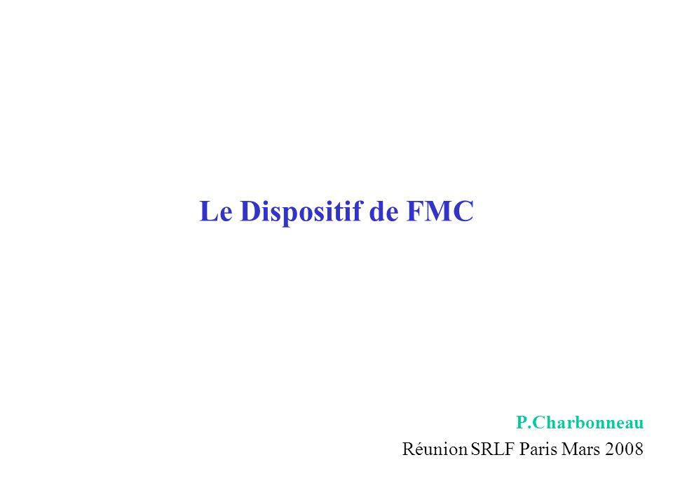 Le Dispositif de FMC P.Charbonneau Réunion SRLF Paris Mars 2008