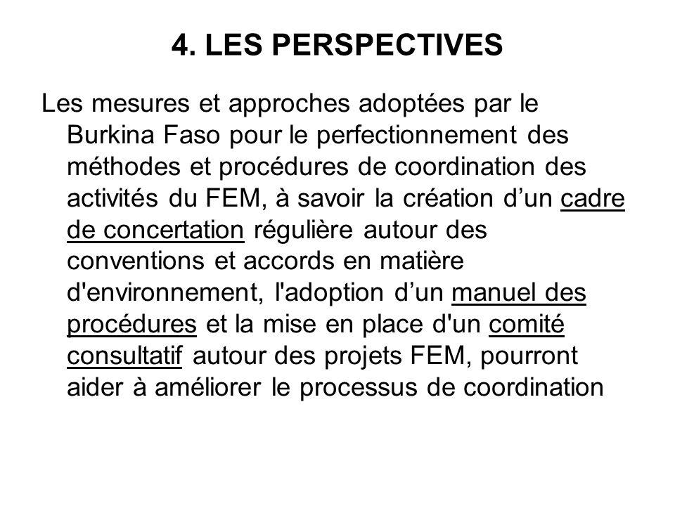 4. LES PERSPECTIVES Les mesures et approches adoptées par le Burkina Faso pour le perfectionnement des méthodes et procédures de coordination des acti