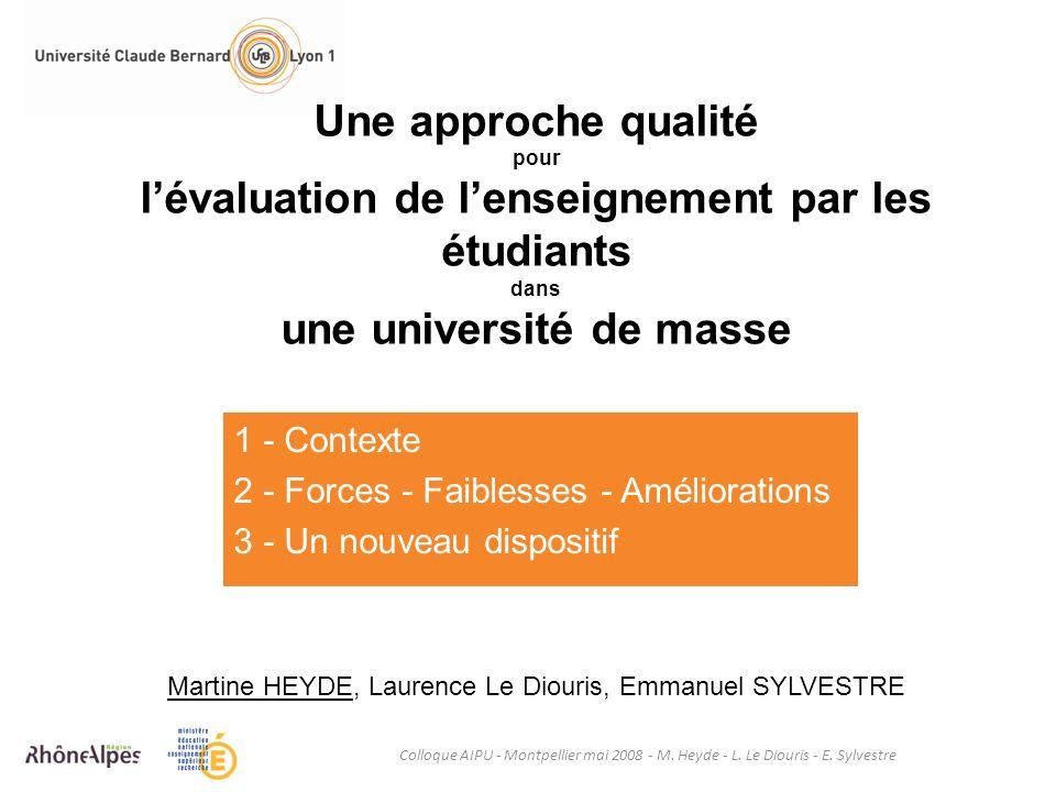 Une approche qualité pour lévaluation de lenseignement par les étudiants dans une université de masse Martine HEYDE, Laurence Le Diouris, Emmanuel SYL