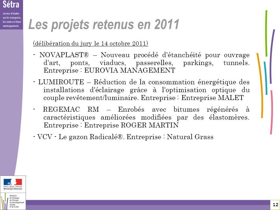 12 12 Les projets retenus en 2011 (délibération du jury le 14 octobre 2011) - NOVAPLAST® – Nouveau procédé d'étanchéité pour ouvrage d'art, ponts, via