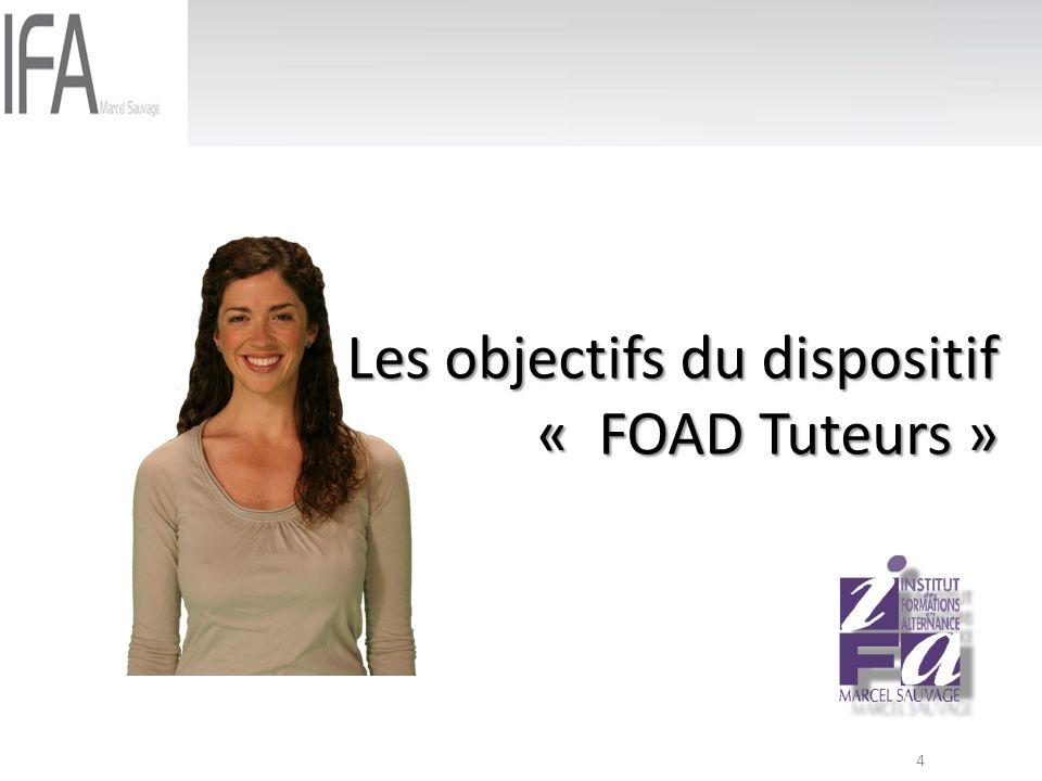4 Les objectifs du dispositif « FOAD Tuteurs »