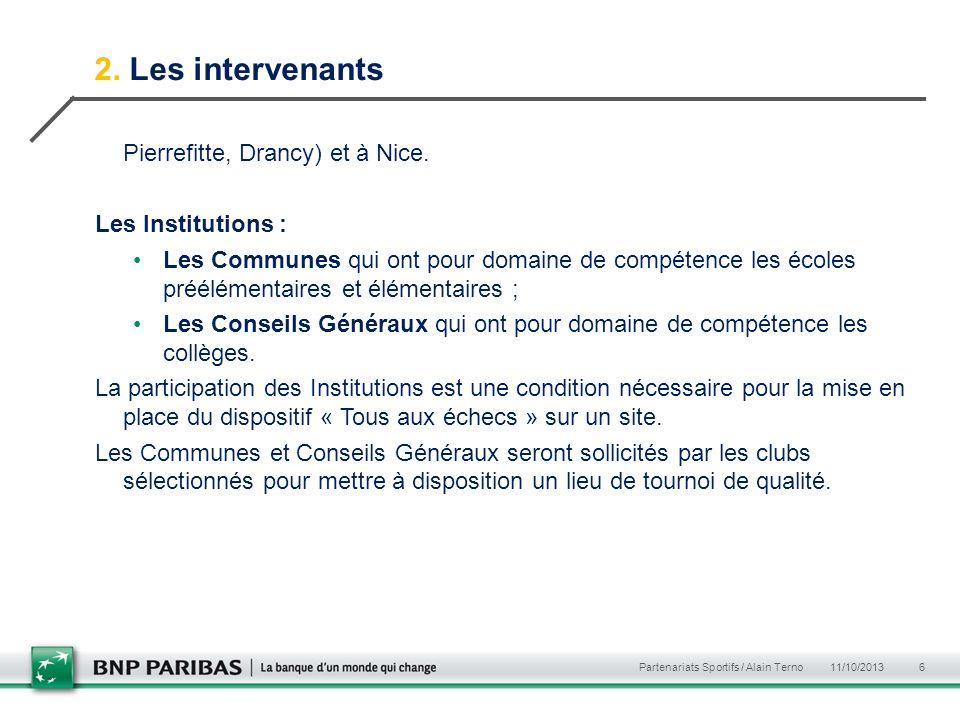 2. Les intervenants Pierrefitte, Drancy) et à Nice. Les Institutions : Les Communes qui ont pour domaine de compétence les écoles préélémentaires et é