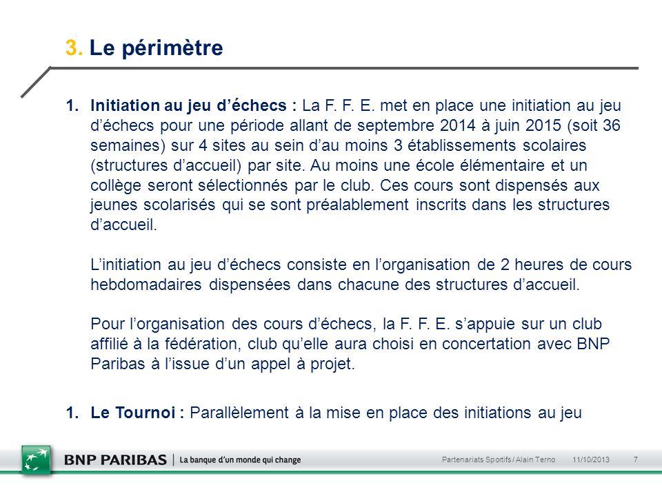3. Le périmètre 1.Initiation au jeu déchecs : La F. F. E. met en place une initiation au jeu déchecs pour une période allant de septembre 2014 à juin