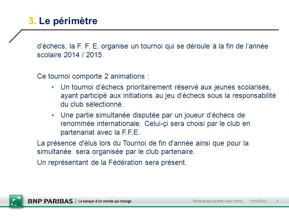 3. Le périmètre déchecs, la F. F. E. organise un tournoi qui se déroule à la fin de lannée scolaire 2014 / 2015. Ce tournoi comporte 2 animations : Un