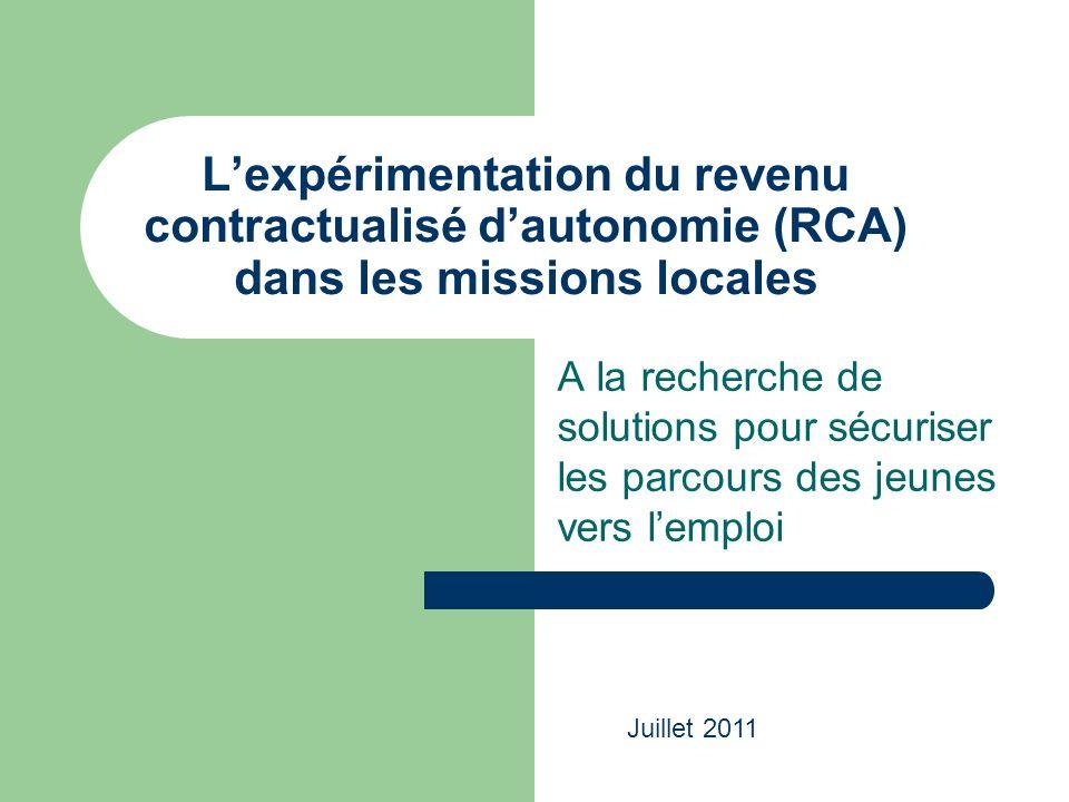 Lexpérimentation du revenu contractualisé dautonomie (RCA) dans les missions locales A la recherche de solutions pour sécuriser les parcours des jeunes vers lemploi Juillet 2011