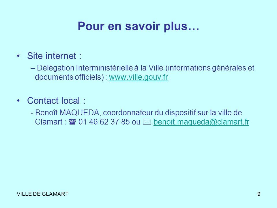 VILLE DE CLAMART9 Pour en savoir plus… Site internet : – Délégation Interministérielle à la Ville (informations générales et documents officiels) : ww