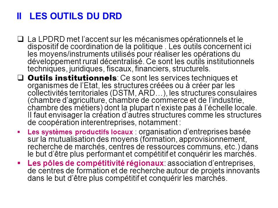 II LES OUTILS DU DRD La LPDRD met laccent sur les mécanismes opérationnels et le dispositif de coordination de la politique. Les outils concernent ici