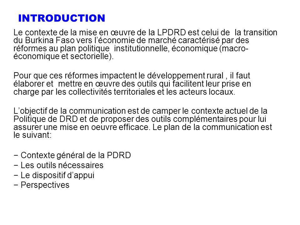 INTRODUCTION Le contexte de la mise en œuvre de la LPDRD est celui de la transition du Burkina Faso vers léconomie de marché caractérisé par des réfor