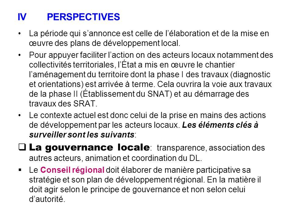 IVPERSPECTIVES La période qui sannonce est celle de lélaboration et de la mise en œuvre des plans de développement local. Pour appuyer faciliter lacti
