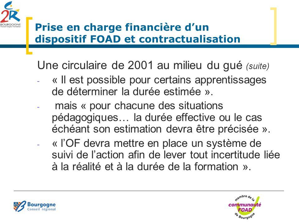 Prise en charge financière dun dispositif FOAD et contractualisation Une circulaire de 2001 au milieu du gué (suite) - « Il est possible pour certains