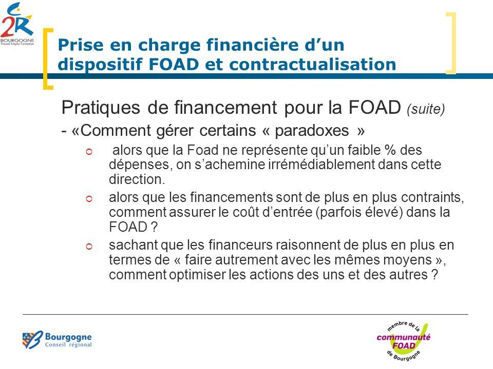 Prise en charge financière dun dispositif FOAD et contractualisation Pratiques de financement pour la FOAD (suite) - «Comment gérer certains « paradox
