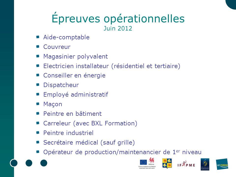 Épreuves opérationnelles Juin 2012 Aide-comptable Couvreur Magasinier polyvalent Electricien installateur (résidentiel et tertiaire) Conseiller en éne