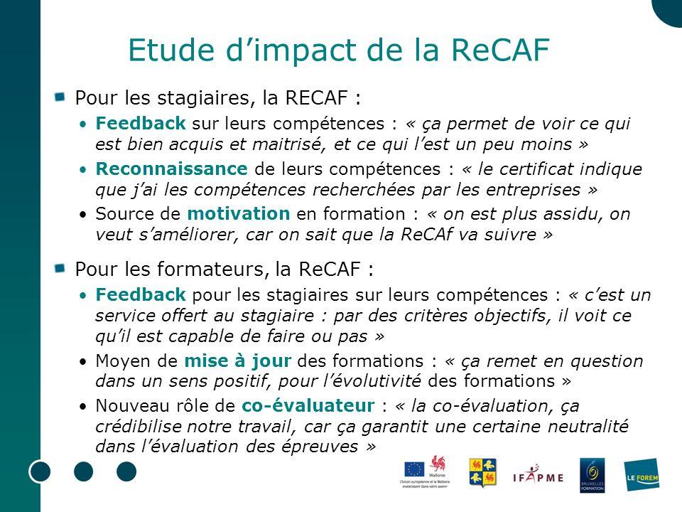 Etude dimpact de la ReCAF Pour les stagiaires, la RECAF : Feedback sur leurs compétences : « ça permet de voir ce qui est bien acquis et maitrisé, et