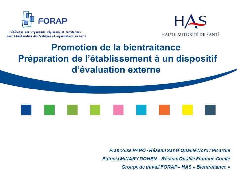 Promotion de la bientraitance Préparation de létablissement à un dispositif dévaluation externe Françoise PAPO - Réseau Santé Qualité Nord / Picardie
