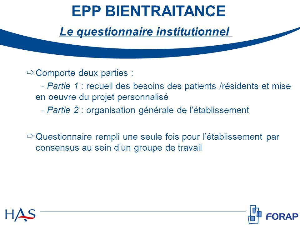 EPP BIENTRAITANCE Comporte deux parties : - Partie 1 : recueil des besoins des patients /résidents et mise en oeuvre du projet personnalisé - Partie 2