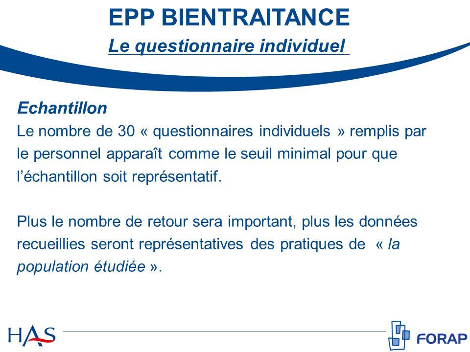EPP BIENTRAITANCE Echantillon Le nombre de 30 « questionnaires individuels » remplis par le personnel apparaît comme le seuil minimal pour que léchant