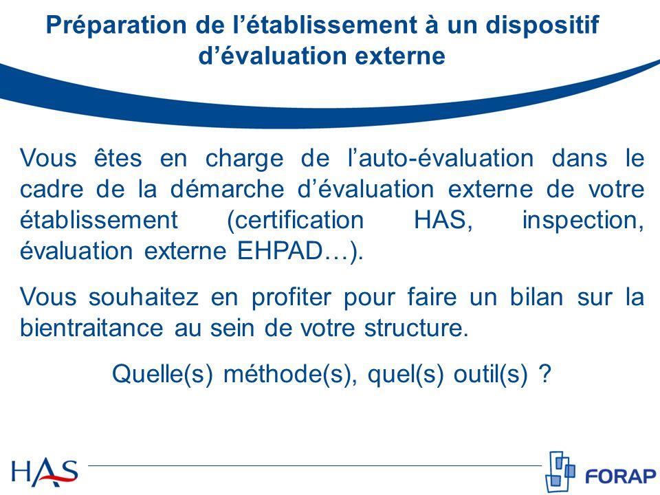 Vous êtes en charge de lauto-évaluation dans le cadre de la démarche dévaluation externe de votre établissement (certification HAS, inspection, évalua
