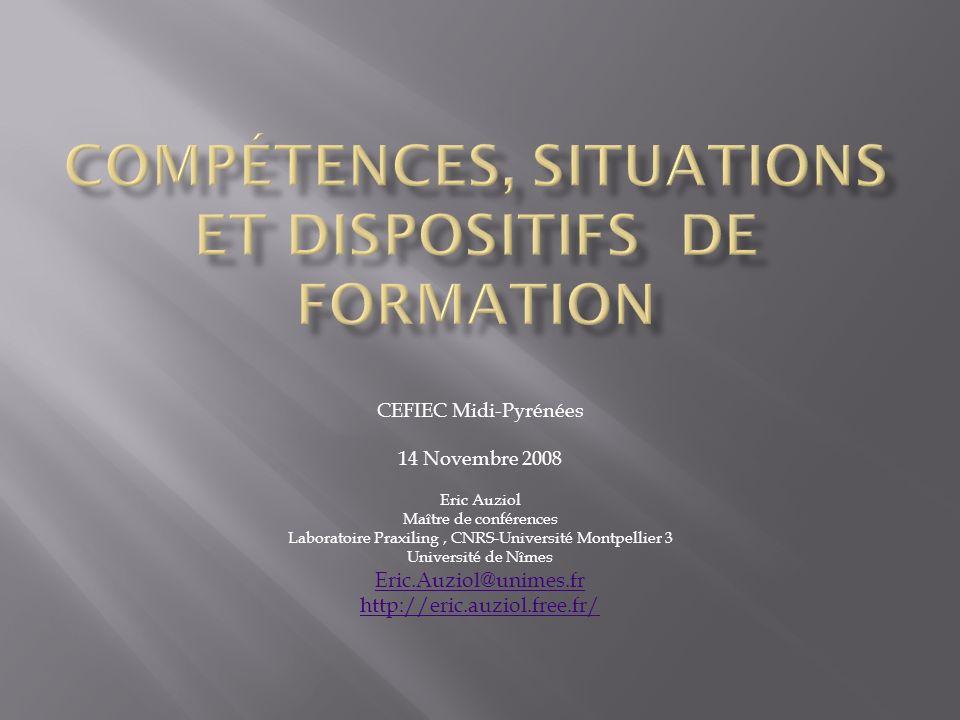 CEFIEC Midi-Pyrénées 14 Novembre 2008 Eric Auziol Maître de conférences Laboratoire Praxiling, CNRS-Université Montpellier 3 Université de Nîmes Eric.