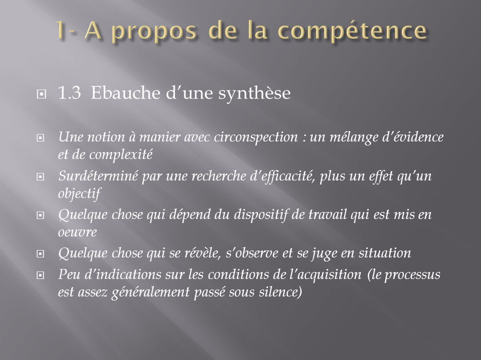 1.3 Ebauche dune synthèse Une notion à manier avec circonspection : un mélange dévidence et de complexité Surdéterminé par une recherche defficacité,