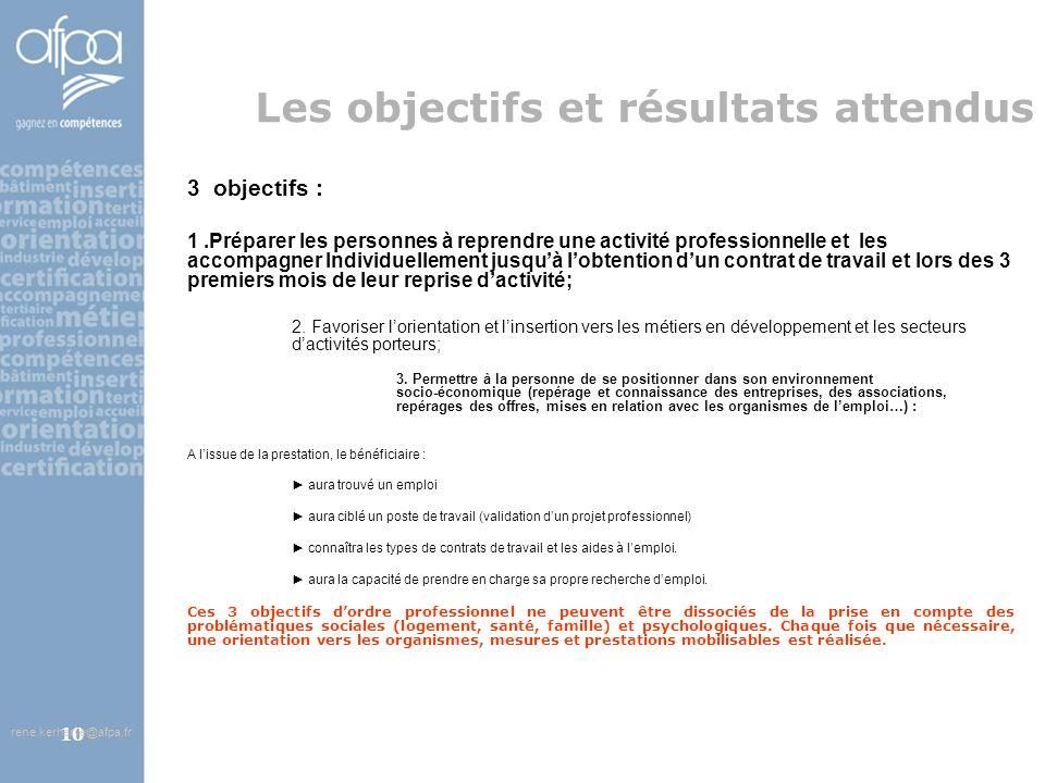 afpa corse rene.kerherve@afpa.fr10 Les objectifs et résultats attendus 3 objectifs : 1.Préparer les personnes à reprendre une activité professionnelle