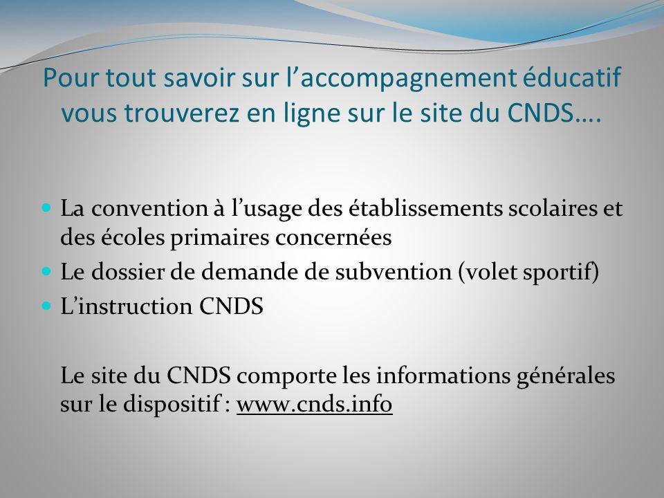 Pour tout savoir sur laccompagnement éducatif vous trouverez en ligne sur le site du CNDS…. La convention à lusage des établissements scolaires et des
